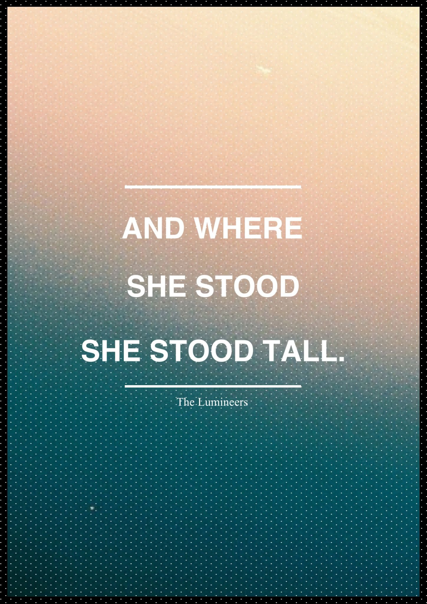 and where she stood she stood tall | quotable | Pinterest | Stand ...