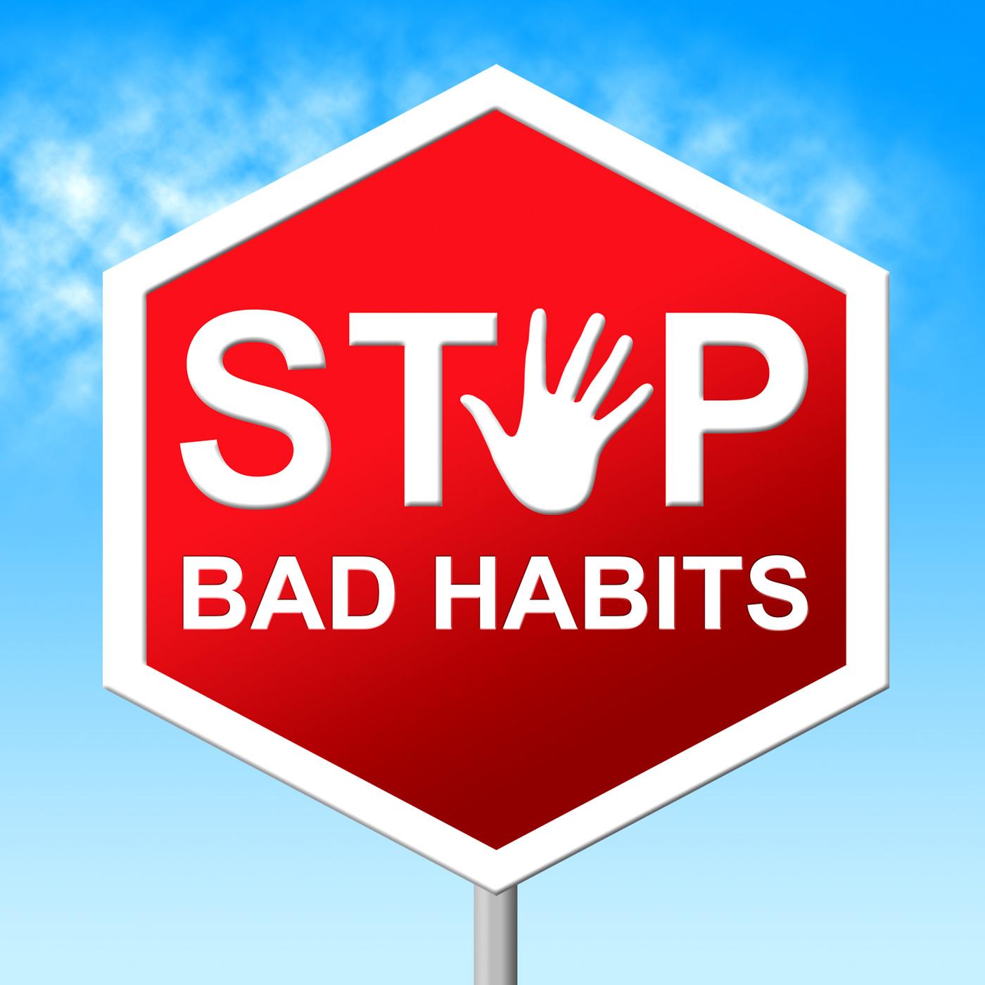 Stop bad habits shows warning sign and danger photo