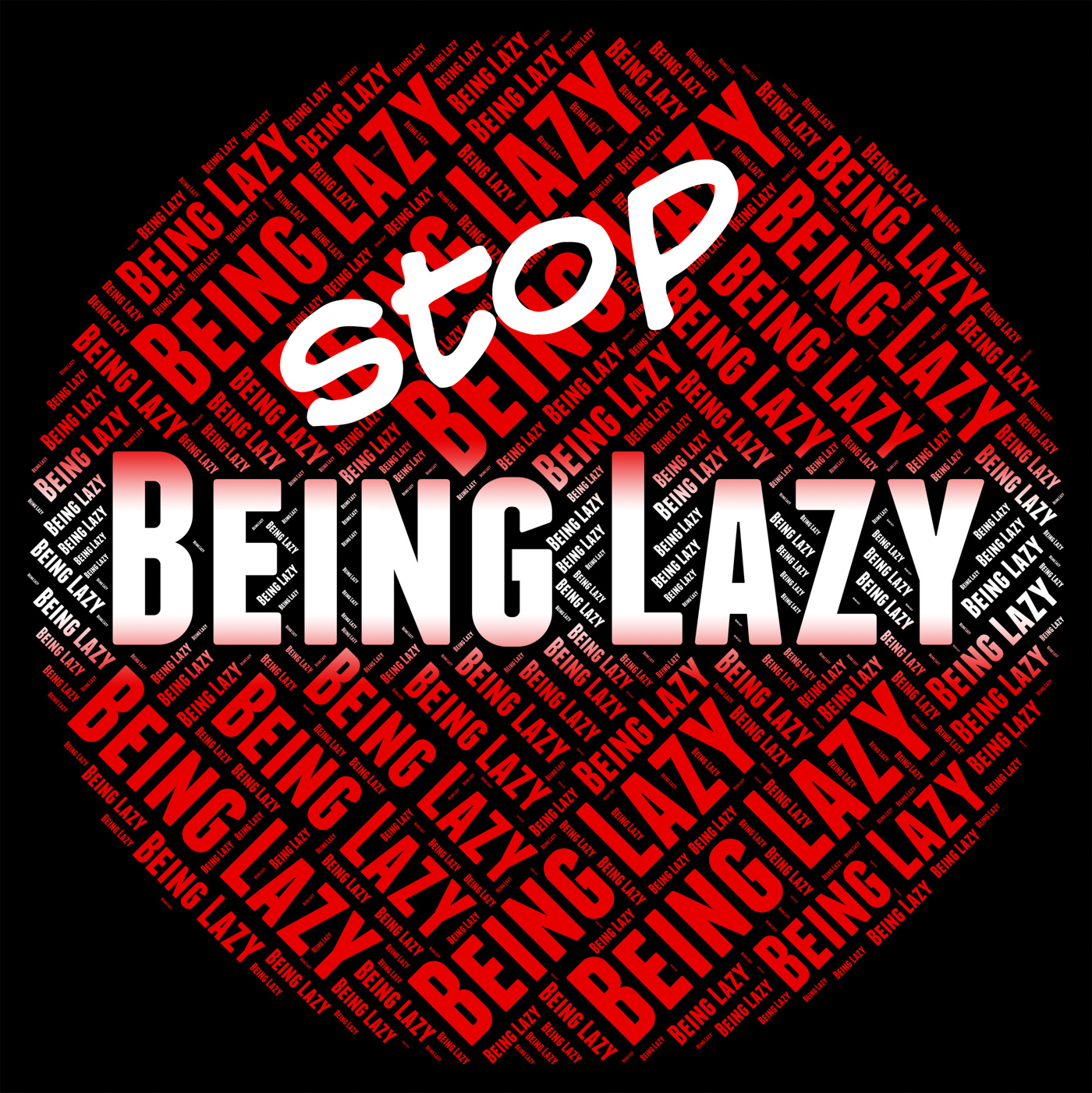 Stop Being Lazy Represents Warning Sign And Caution, Caution, Restriction, Warning, Stopsign, HQ Photo
