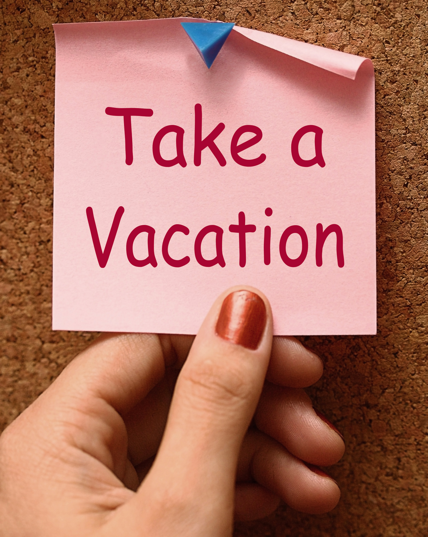 Take A Vacation Note Means Time For Holiday, Takeabreak, Recess, TakeaVacation, Off-time, HQ Photo