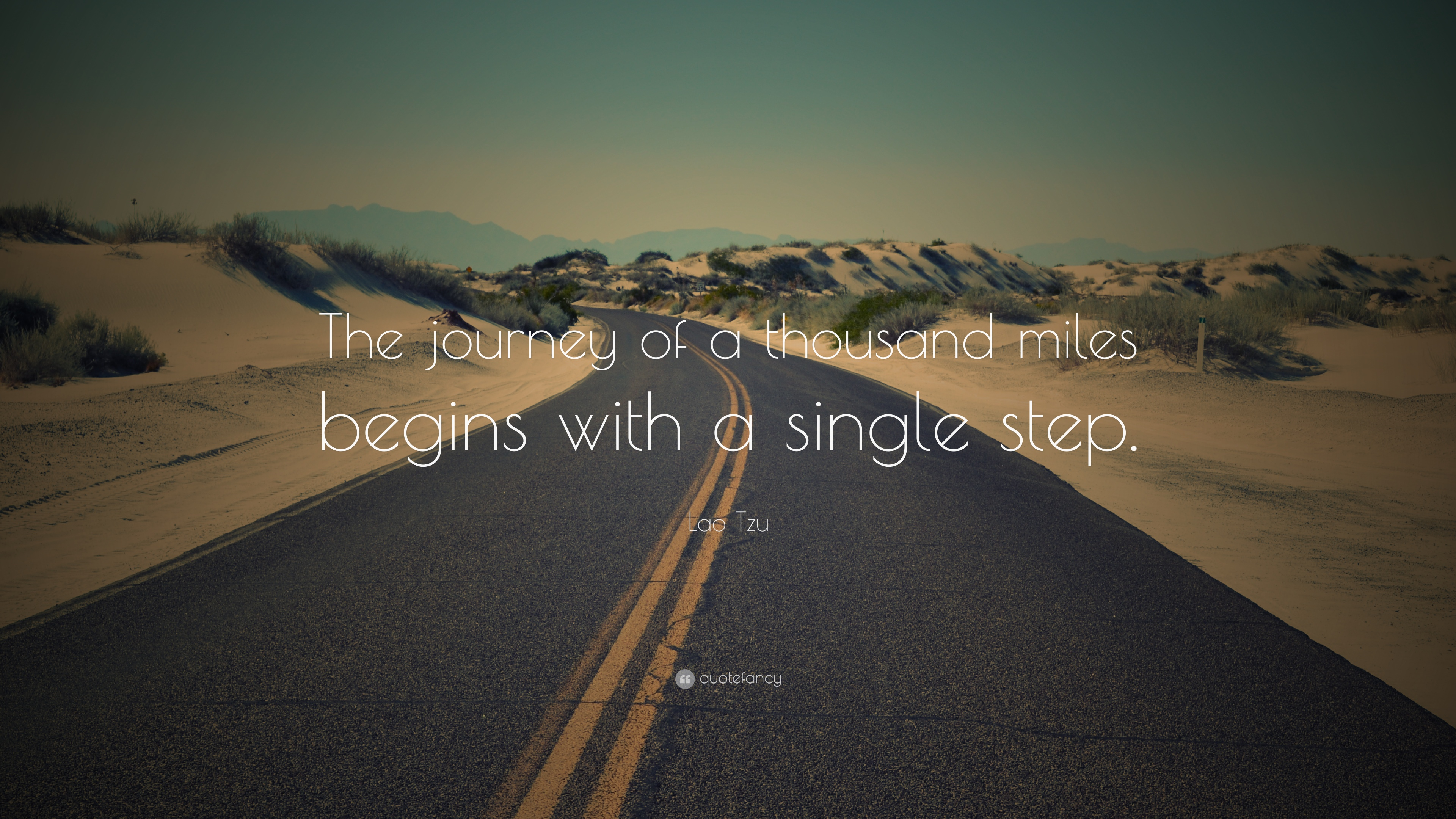 """Lao Tzu Quote: """"The journey of a thousand miles begins with a single ..."""