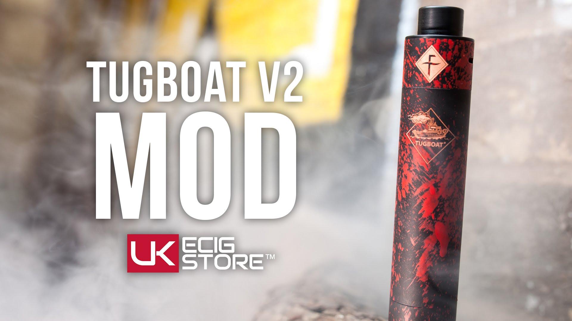 Tugboat Mod V2 | UK ECIG STORE - YouTube