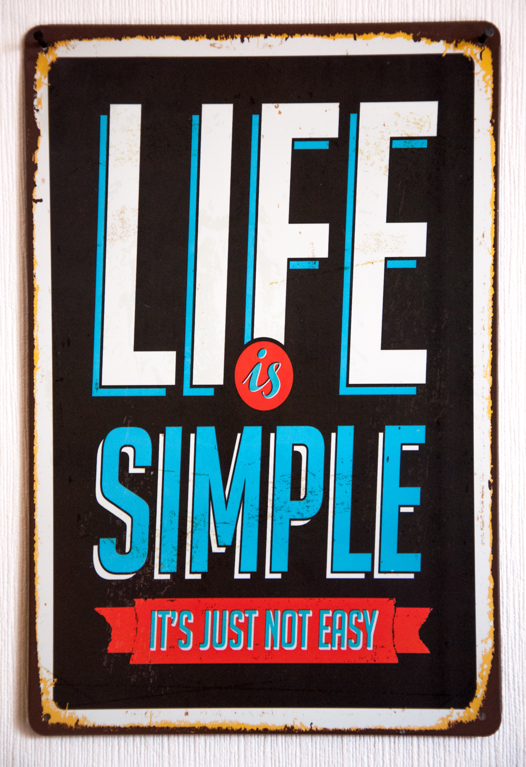 Vintage metal sign life is simple photo