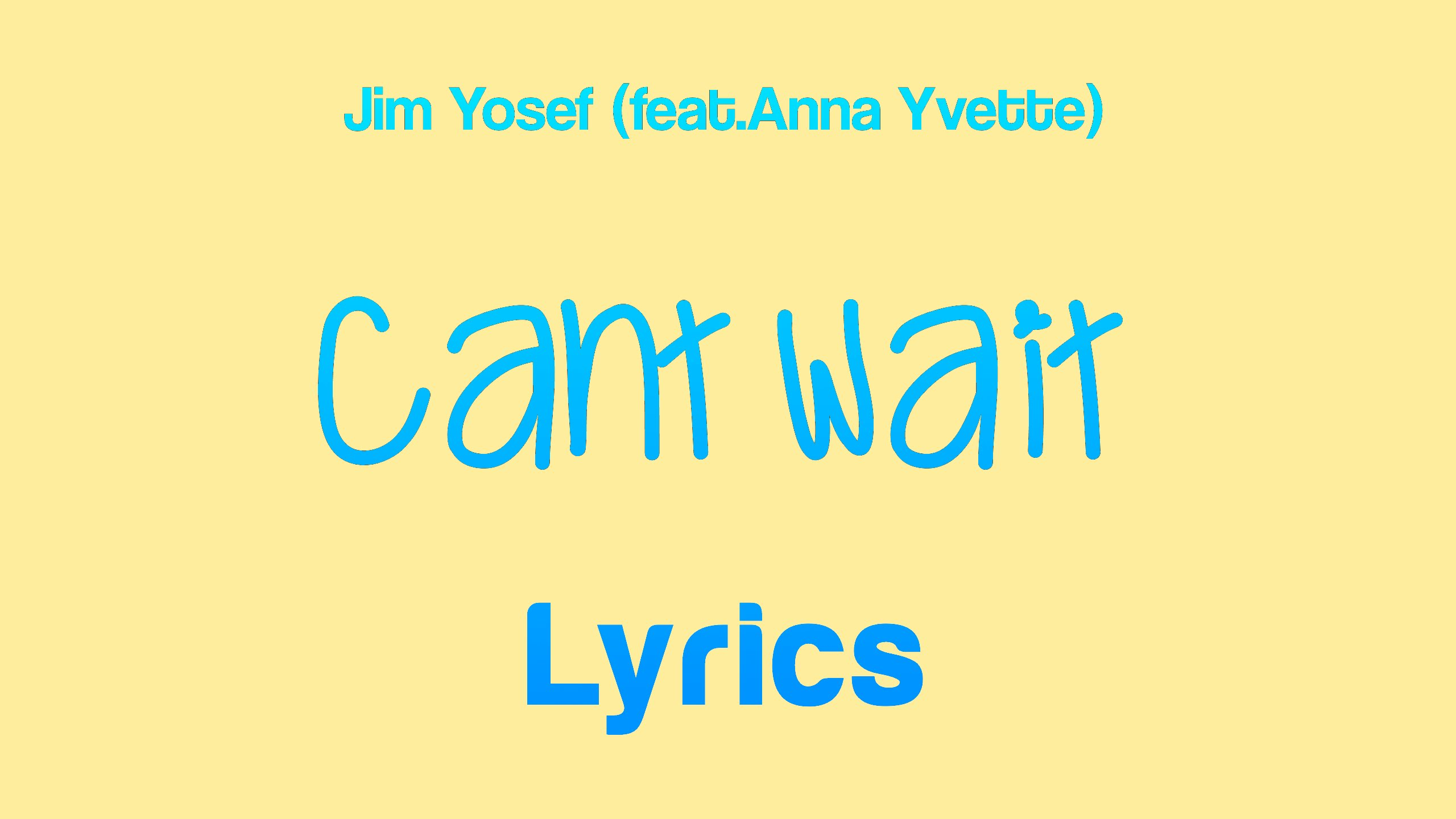 Jim Yosef - Can't Wait (feat. Anna Yvette) [Lyrics] - YouTube