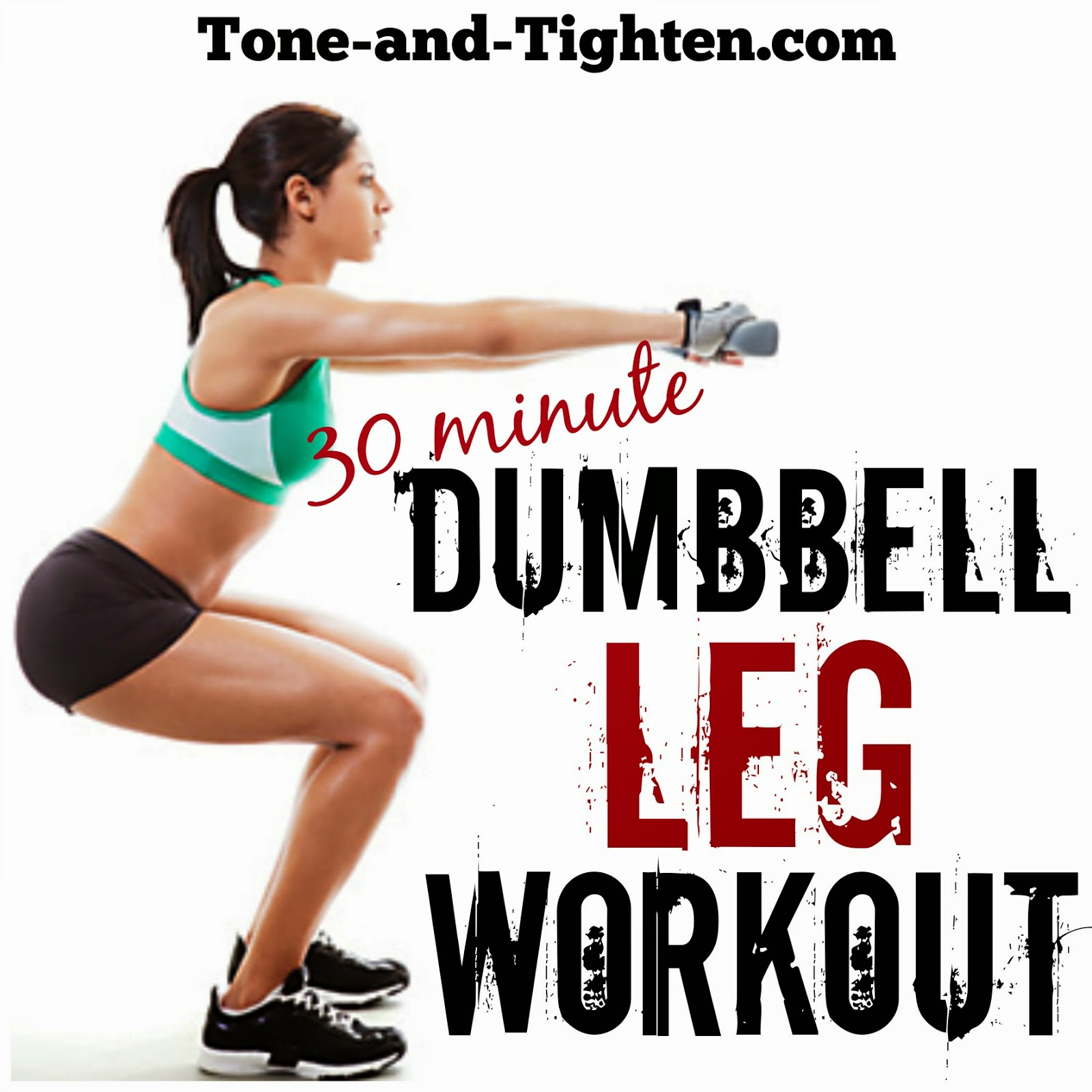 30 Minute Dumbbell Leg Workout – Best Free Weight Exercises For Your ...