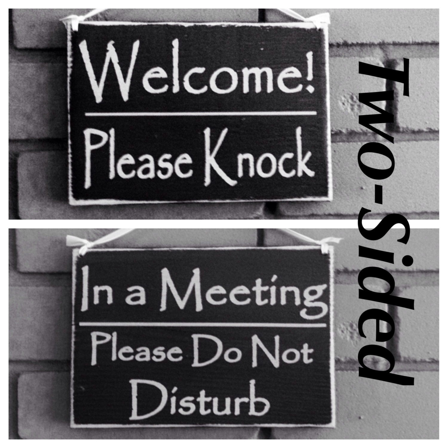 Two Sided: Welcome Please Knock/In A Meeting Please Do Not