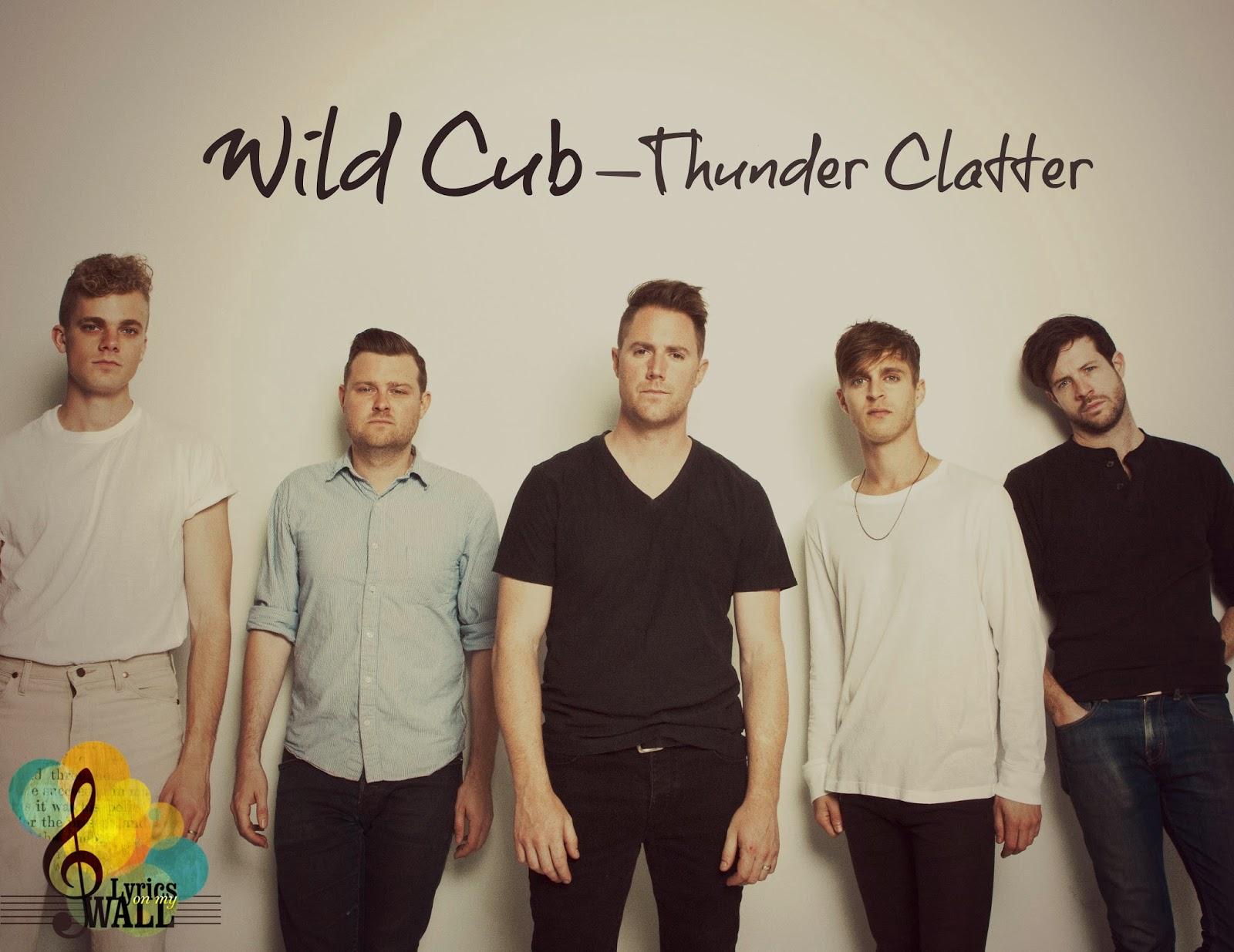 Lyrics on my wall...: Wild Cub-Thunder Clatter