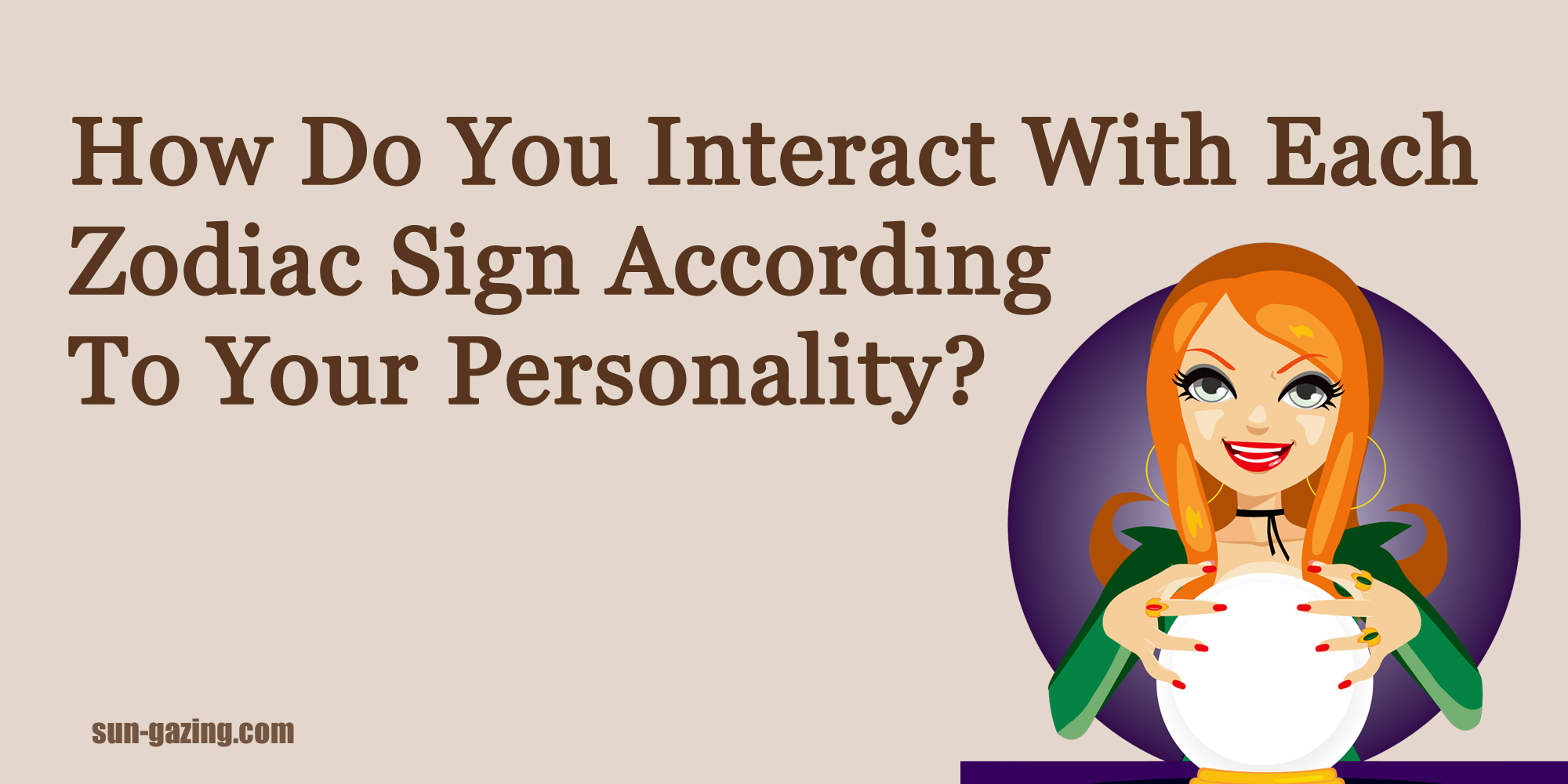 QUIZ: How Do You Interact With Each Zodiac Sign According To Your ...