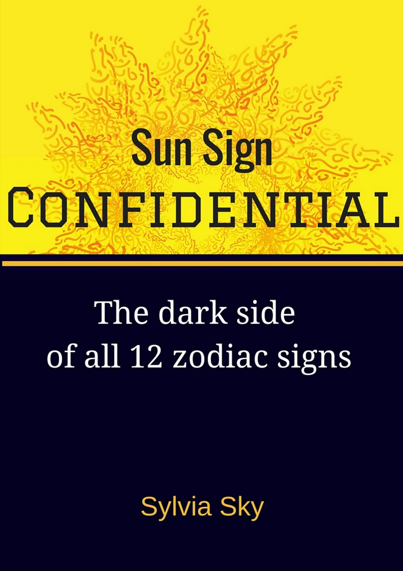 Smashwords – Sun Sign Confidential: The Dark Side of All 12 Zodiac ...