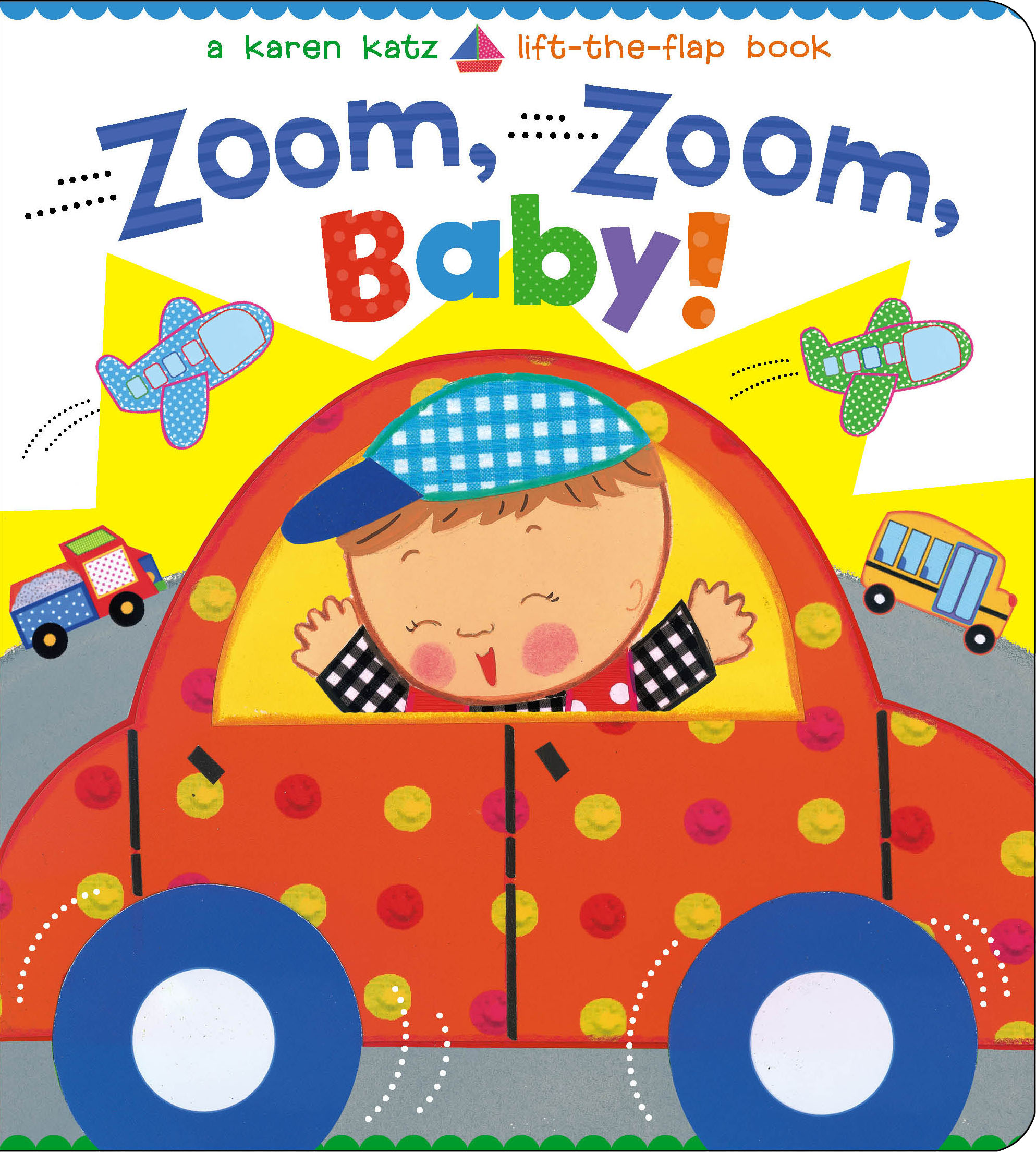 Zoom, Zoom, Baby! | Book by Karen Katz | Official Publisher Page ...
