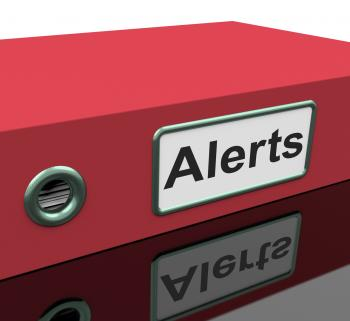 Alerts File Indicates Warning Organized And Paperwork