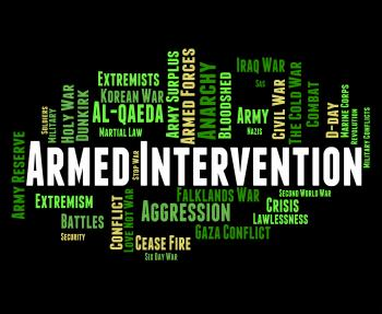 Armed Intervention Represents Military Action And Arms