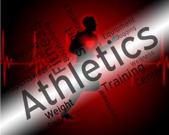 Athletics Word Represents Getting Fit And Aerobic