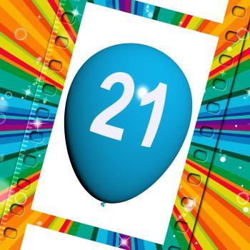 Balloon Shows Twenty-first Happy Birthday Celebrations