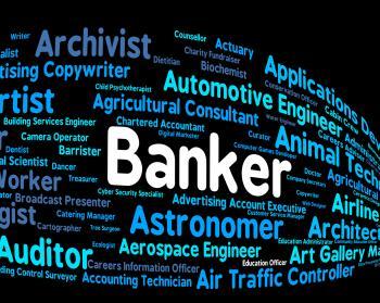 Banker Job Shows Financial Banking And Hiring