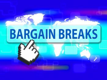 Bargain Breaks Indicates Short Vacation And Sales