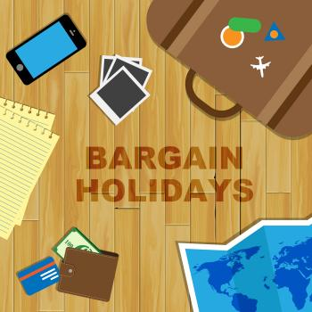 Bargain Holidays Indicates Time Off And Bargains
