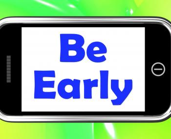 Be Early On Phone Shows Arrive On Time