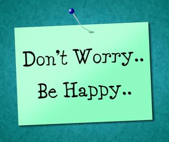 Be Happy Indicates Advertisement Placard And Positive