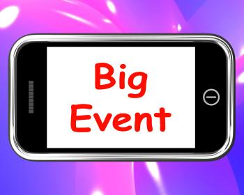 Big Event On Phone Shows Celebration Occasion Festival And Performance