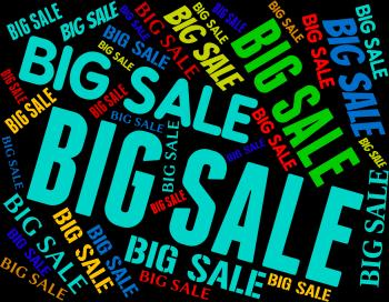 Big Sale Indicates Promotional Bargains And Discount