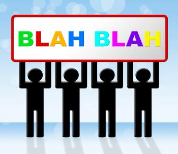 Blah Speak Represents Dialog Conversation And Dialogue