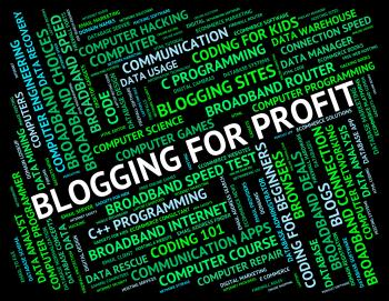 Blogging For Profit Means Word Revenue And Growth
