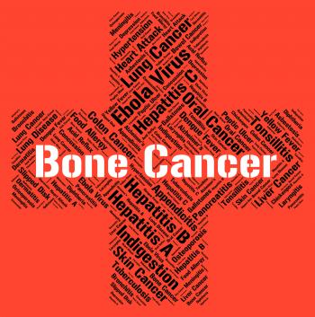 Bone Cancer Represents Poor Health And Afflictions