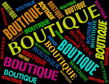 Boutique Word Means Retail Sales And Apparel
