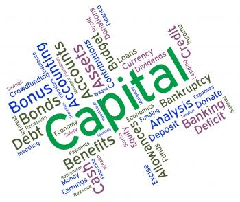 Capital Word Represents Resources Prosper And Riches