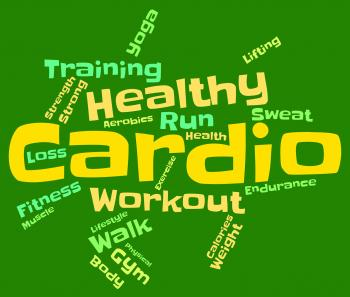Cardio Word Indicates Get Fit And Athletic