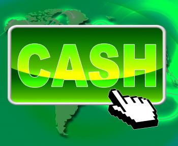 Cash Button Represents World Wide Web And Websites