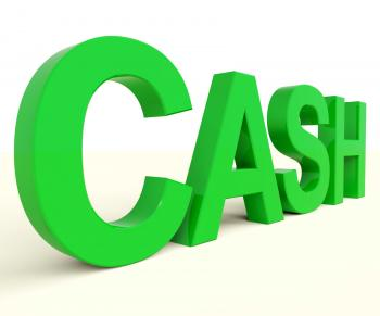 Cash Word As Symbol For Currency And Finance