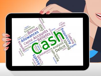 Cash Word Indicates Revenue Wealthy And Savings