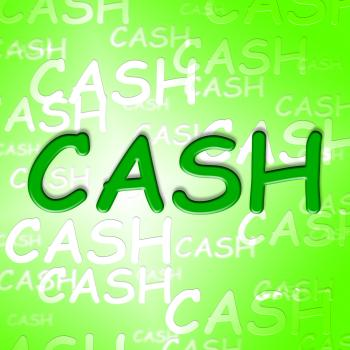 Cash Words Show Coins Currency And Money