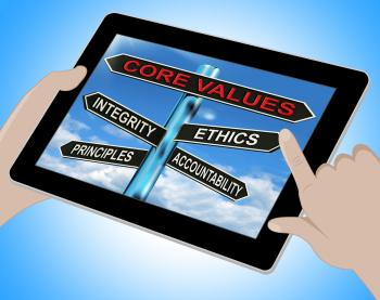 Core Values Tablet Means Integrity Ethics Principals And Accountabilit