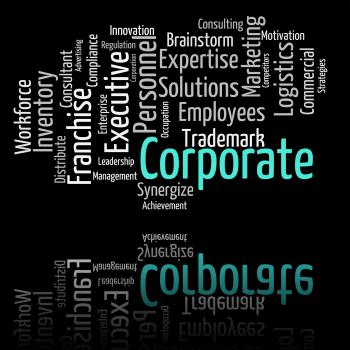 Corporate Word Represents Text Corporations And Words
