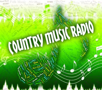 Country Music Radio Represents Sound Track And Acoustic