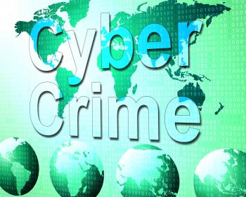 Cyber Crime Shows World Wide Web And Felony