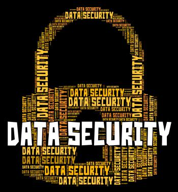 Data Security Indicates Private Fact And Unauthorized