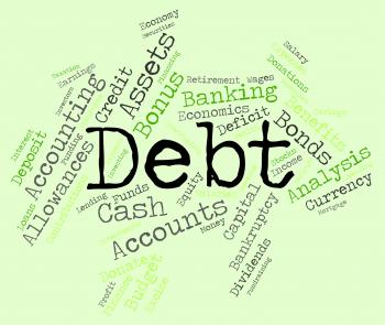 Debt Word Shows Financial Obligation And Finance