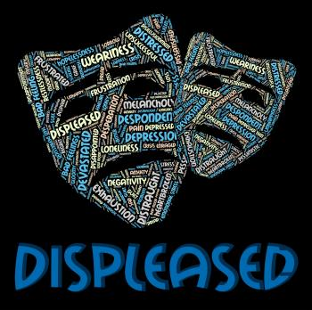 Displeased Word Indicates Put Out And Aggravate
