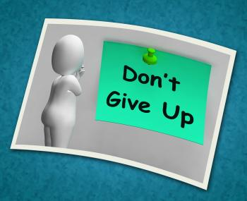 Dont Give Up Photo Means Never Quit
