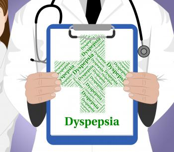 Dyspepsia Word Indicates Poor Health And Affliction
