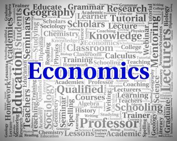 Economics Word Indicates Text Monetary And Economize