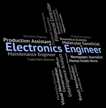 Electronics Engineer Means Electrical Occupations And Technology