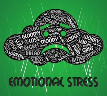 Emotional Stress Indicates Soul Stirring And Emotive