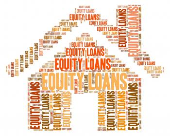 Equity Loans Shows Credit Loaning And Lend