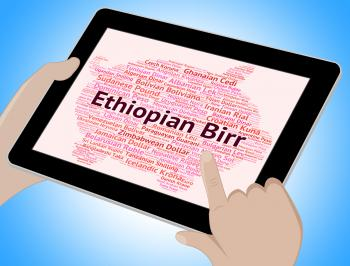 Ethiopian Birr Represents Foreign Currency And Etb