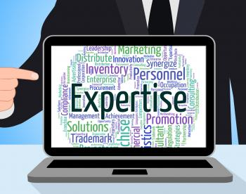 Expertise Word Shows Experts Education And Trained